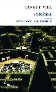 Tanguy Viel - Cinéma - Suivi de Hitchcock par exemple.