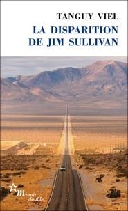 Tanguy Viel - La disparition de Jim Sullivan.