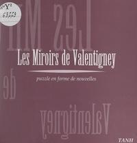 Tanh et Claude Bosson - Les miroirs de Valentigney - Puzzle en forme de nouvelles.