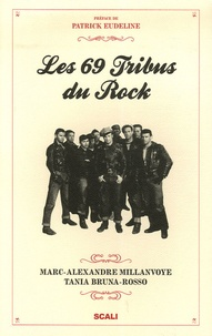 Tania Bruna-Rosso et Marc Alexandre Millanvoye - Les 69 Tribus du rock.