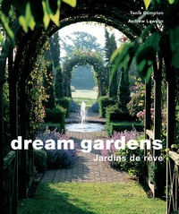 Tania Compton et Andrew Lawson - Dream gardens - Jardin de rêves.