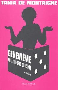 Tania de Montaigne - Geneviève et la théorie du cinq.
