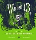 Tania Del Rio et Will Staehle - Warren 13 et le bois aux mille murmures.