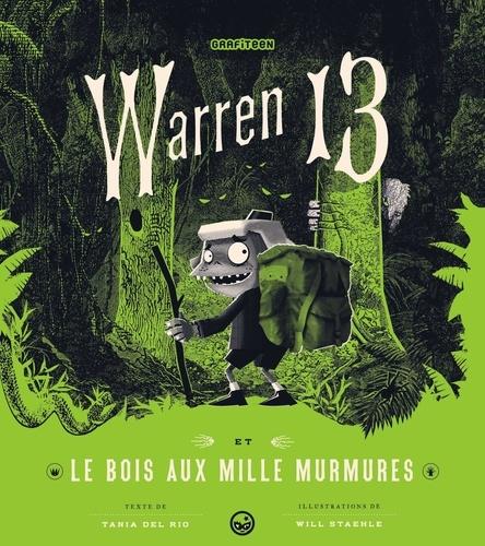 Tania Del Rio - Warren 13, Tome 02 - Le Bois aux mille murmures.