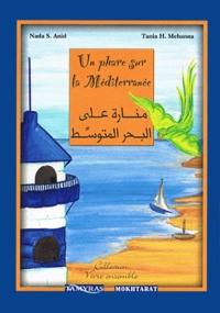 Tania Hadjithomas Mehanna et Eliane Khayat - Un phare sur la Méditerranée.