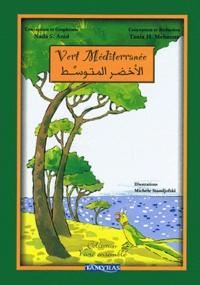 Tania Hadjithomas Mehanna et Nada S. Anid - Vert Méditerranée.