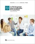 Tania Lecomte et Claude Leclerc - La TCC de groupe pour le traitement de la psychose - Guide de l'intervenant.