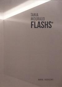 Tania Mouraud - Flashs'.