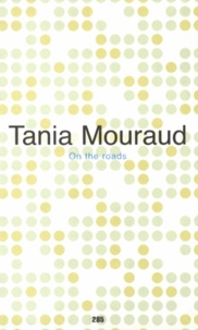 Tania Mouraud - On the roads.