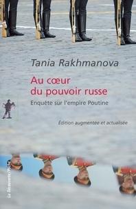 Tania Rakhmatova - Au coeur du pouvoir russe - Enquête sur l'empire Poutine.