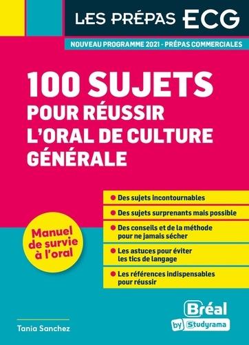 100 sujets pour réussir l'oral de culture générale  Edition 2021