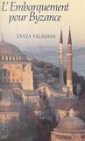 Tania Velmans - L'embarquement pour Byzance.