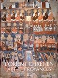 Tania Velmans - L'Orient chrétien - Art et croyances.