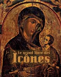 Le grand livre des Icônes- Des origines à la chute de Byzance - Tania Velmans |