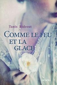 Tanis Rideout - Comme le feu et la glace.