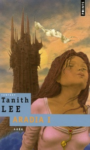 Tanith Lee - Aara - Tome 1, Aradia.