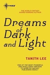 Tanith Lee - Dreams of Dark and Light.