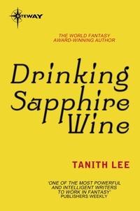 Tanith Lee - Drinking Sapphire Wine.