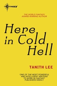 Tanith Lee - Here in Cold Hell.