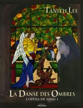 Tanith Lee - L'Opéra de sang Tome 1 : La Danse des Ombres.