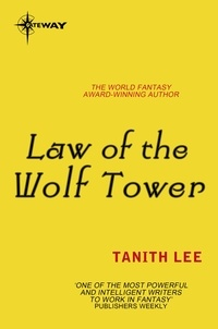 Tanith Lee - Law of the Wolf Tower - The Claidi Journals Book 1.