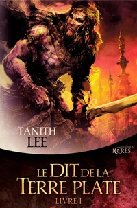 Tanith Lee - Le Dit de la Terre plate Intégrale Tome 2 : La maîtresse des délires ; Les sortilèges de la nuit.