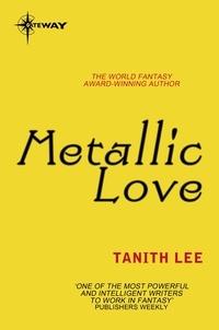 Tanith Lee - Metallic Love.