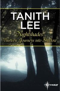 Tanith Lee - Nightshades: Thirteen Journeys into Shadow.