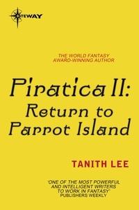 Tanith Lee - Piratica II: Return to Parrot Island.
