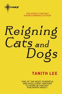 Tanith Lee - Reigning Cats and Dogs.
