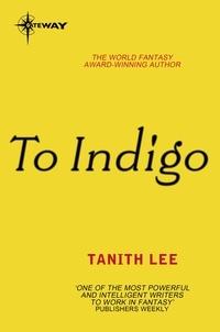 Tanith Lee - To Indigo.