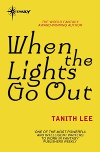 Tanith Lee - When the Lights Go Out.