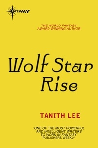 Tanith Lee - Wolf Star Rise - The Claidi Journals Book 2.