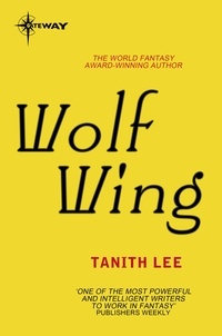 Tanith Lee - Wolf Wing - The Claidi Journals Book 4.
