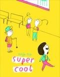 Tanja Esch - Super cool - Une histoire de cour de récré.