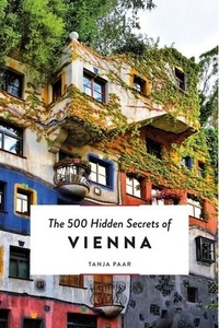 Tanja Paar - The 500 Hidden Secrets of Vienna.