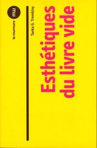 Tanka Tremblay - Esthétiques du livre vide.