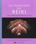 Tanmaya Honervogt - La puissance du reiki - L'art de guérir et d'harmoniser avec les mains.