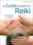 Tanmaya Honervogt - Le Guide complet du Reiki - Un manuel structuré pour un savoir-faire professionnel.