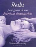 Tanmaya Honervogt - Reiki - Pour guérir de nos émotions destructrices.
