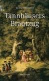 Tannhäusers Brautzug - Künstlerbegegnungen in Dresden.