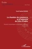 Tanoh Raphaël Bekoin - La chambre de commerce et d'industrie de Côte d'Ivoire - Pouvoir économique et instrument politique (1908-2008).