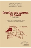 Tanor Lat-Soukabé Fall et Amadou Fall Gagneciry - Epopées des Dammel du Cayor (1549-1886).