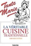 Tante Marie - La véritable cuisine traditionnelle - La bonne et vieille cuisine française.