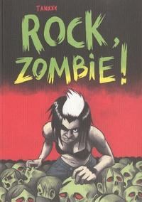 Tanxxx - Rock, zombie !.