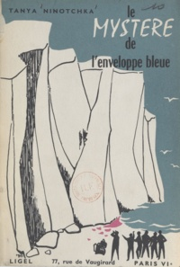 Tanya Ninotchka et Micheline Le Berre - Le mystère de l'enveloppe bleue.