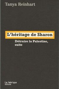 Lhéritage de Sharon - Détruire la Palestine, suite.pdf