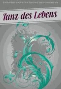 Tanz des Lebens - Zwanzig phantastische Geschichten.