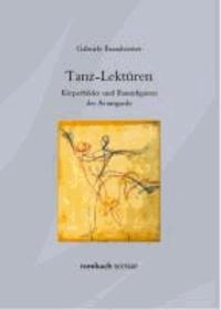 Tanz-Lektüren - Körperbilder und Raumfiguren der Avantgarde.