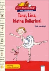 Tanz, Lina, kleine Ballerina! - Mit Extra-Sticker-Übungsheft.